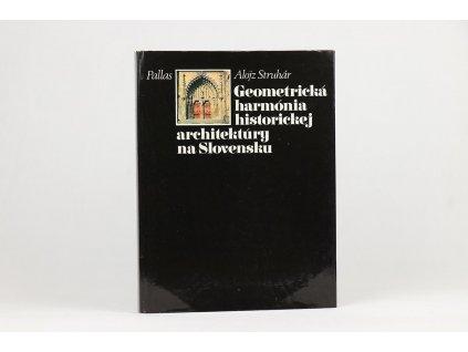 Alojz Struhár - Geometrická harmónia historickej architektúry na Slovensku (1977)