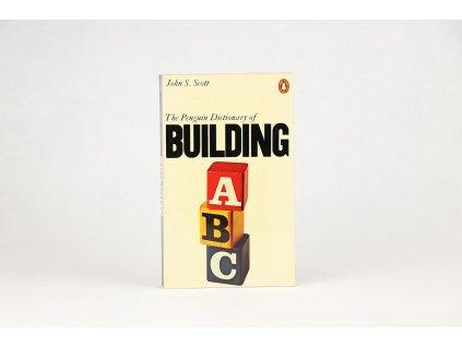 John S. Scott - The Penguin Dictionary of Building (1981)