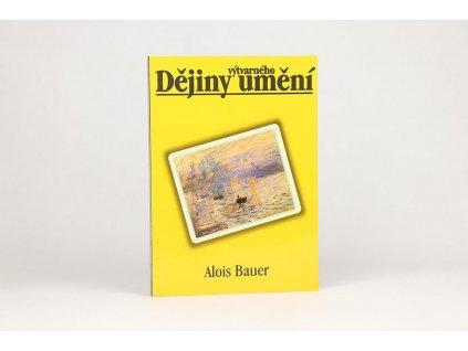 Alois Bauer - Dějiny výtvarného umění (2001)