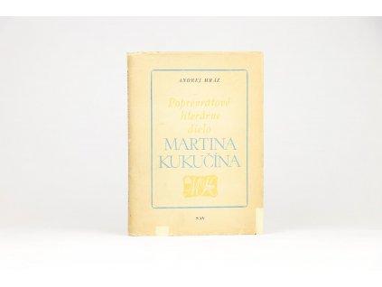 Andrej Mráz - Poprevratové literárne dielo Martina Kukučína (1953)