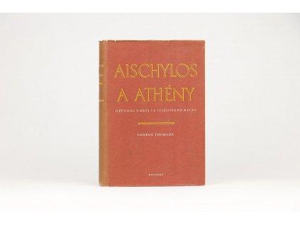 George Thomson - Aischylos a Athény (1952)