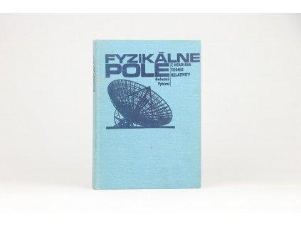 Bohumil Vybíral - Fyzikálne pole z hľadiska teórie relativity (1980)