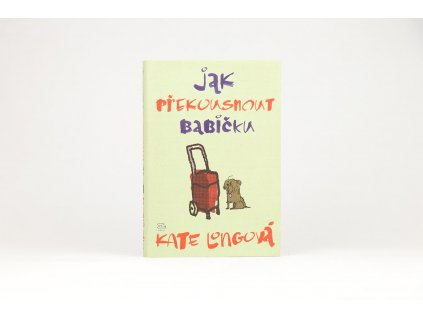 Kate Longová - Jak překousnout babičku (2006)
