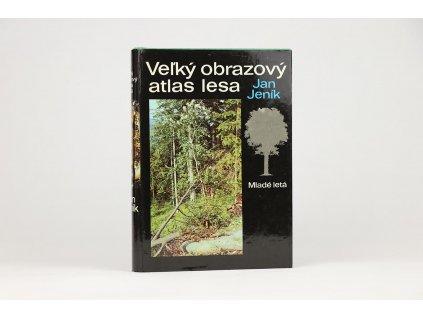 Jan Jeník - Veľký obrazový atlas lesa (1984)