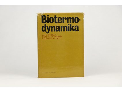 Ivan Dvořák, František Maršík, Ladislav Andrej - Biotermodynamika (1982)