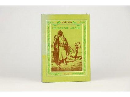 Ján Pauliny - Objavenie Arábie (1983)