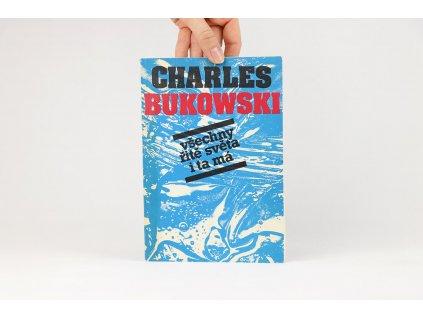Charles Bukowski - Všechny řitě světa i ta má (1991)