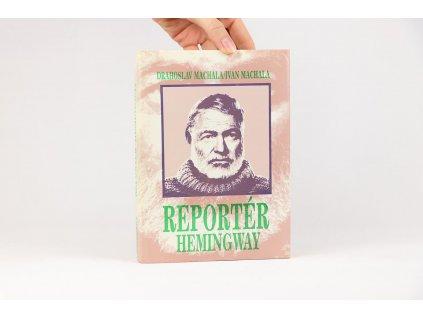 Drahoslav Machala, Ivan Machala - Reportér Hemingway (1990)