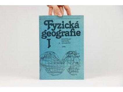 Rostislav Netopil a kol. - Fyzická geografie I (1984)