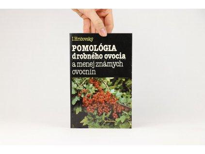 Ivan Hričovský - Pomológia drobného ovocia a menej známych ovocnín (1989)