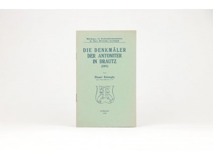 Elemér Kőszeghy - Die Denkmäler der Antoniter in Drautz (Zips) (1930)