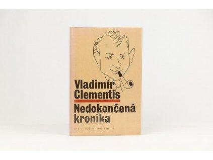 Vladimír Clementis - Nedokončená kronika (1989)