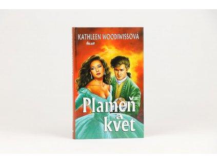 Kathleen Woodiwissová - Plameň a kvet (1998)