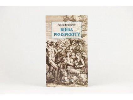 Pascal Bruckner - Bieda prosperity (2004)