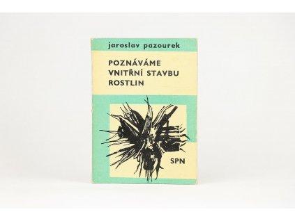 Jaroslav Pazourek - Poznáváme vnitřní stavbu rostlin (1979)