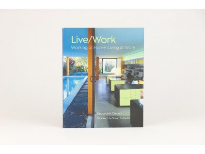 Live/Work: Working at Home, Living at Work (2008)