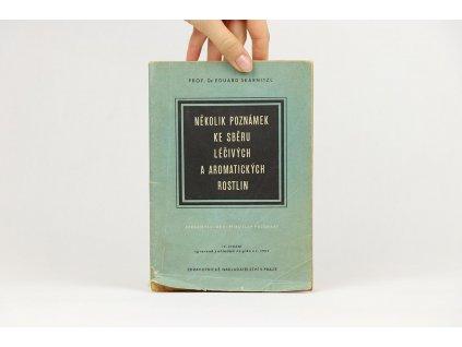 Eduard Skarnitzl - Několik poznámek ke sběru léčivých a aromatických rostlin (1951)