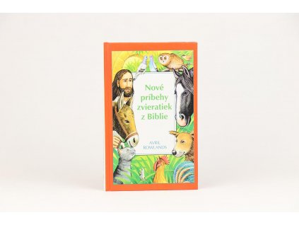 Avril Rowlands - Nové príbehy zvieratiek z Biblie (2004)