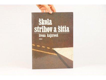 Irena Kajzrová - Škola strihov a šitia (1987)