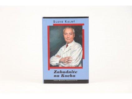 Slavo Kalný - Zabudnite na Kocha (2008)