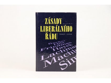 Tomáš Ježek - Zásady liberálního řádu (2001)