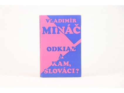 Vladimír Mináč - Odkiaľ a kam, Slováci? (1993)