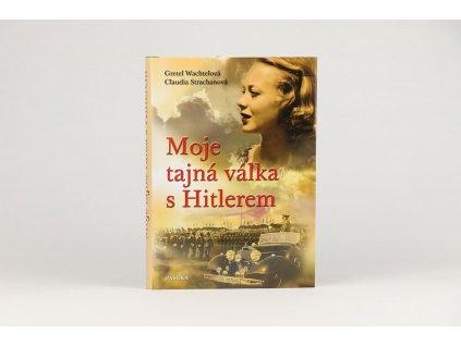 Gretel Wachtelová, Claudia Strachanová - Moje tajná válka s Hitlerem (2011)
