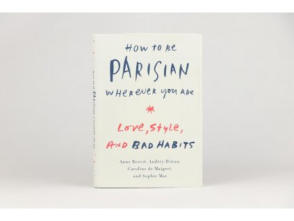 How To Be Parisian Wherever You Are: Love, Style and Bad Habits (2014)