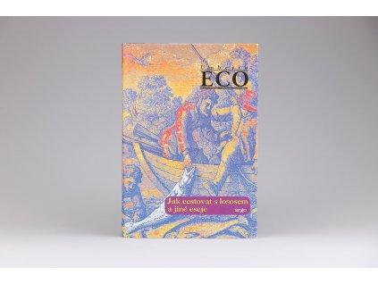 Umberto Eco - Jak cestovat s lososem a jiné eseje (2017)