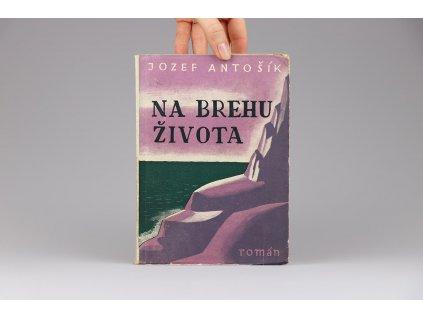 Jozef Antošík - Na brehu života (1943)