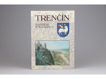 Trenčín: Vlastivedná monografia 1 (1993)