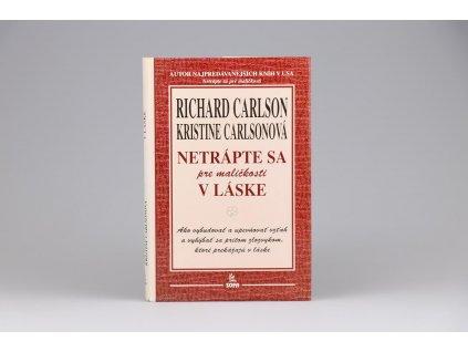 Richard Carlson, Kristine Carlsonová - Netrápte sa pre maličkosti v láske (2000)