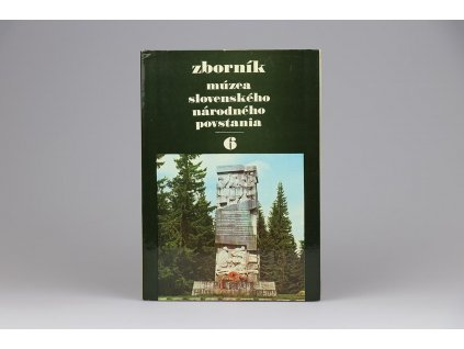 Zborník Múzea Slovenského národného povstania 6 (1981)