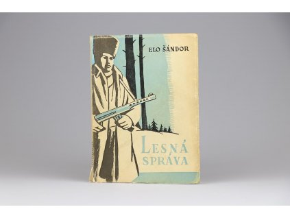 Elo Šándor - Lesná správa (1946)