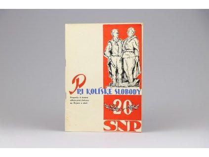 Pri kolíske slobody: Príspevky k histórii odboja proti fašizmu na Myjave a okolí (1964)