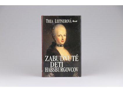 Thea Leitnerová - Zabudnuté deti Habsburgovcov (1997)
