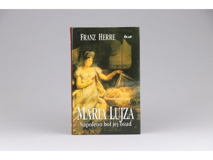 Franz Herre - Mária Lujza: Napoleon bol jej osud (1998)