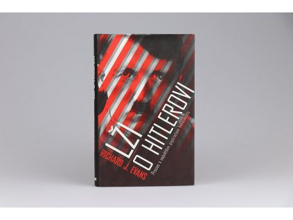 Richard J. Evans - Lži o Hitlerovi (2011)