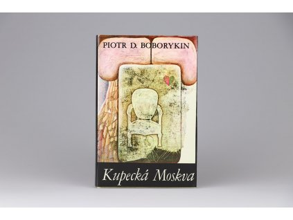 Piotr D. Boborykin - Kupecká Moskva (1988)