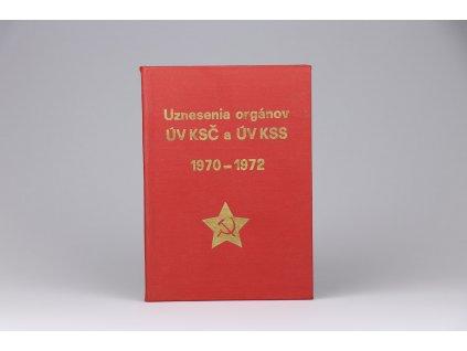 Uznesenia orgánov ÚV KSČ a ÚV KSS 1970-1972