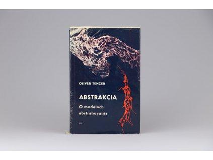 Oliver Tenzer - Abstrakcia: O modeloch abstrahovania (1966)