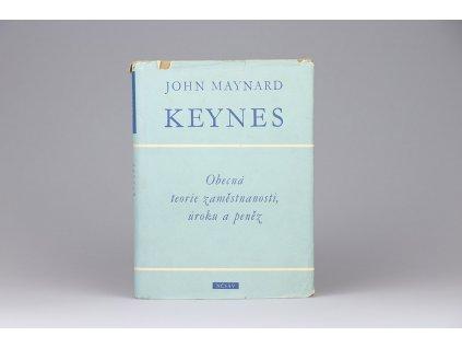 John Maynard Keynes - Obecná teorie zaměstnanosti, úroku a peněz (1963)
