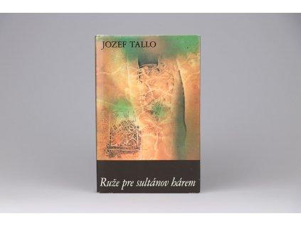 Jozef Tallo - Ruže pre sultánov hárem (1989)