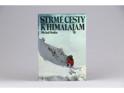 Michal Orolin - Strmé cesty k Himalájam (1980)