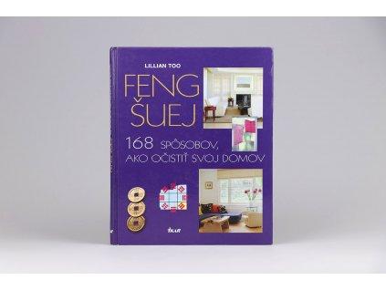 Lillian Too - Feng Šuej: 168 spôsobov, ako očistiť svoj domov (2005)