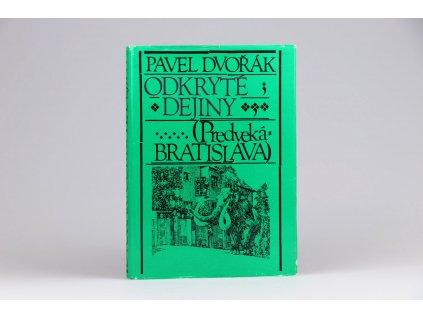 Pavel Dvořák - Odkryté dejiny: Predveká Bratislava (1978)