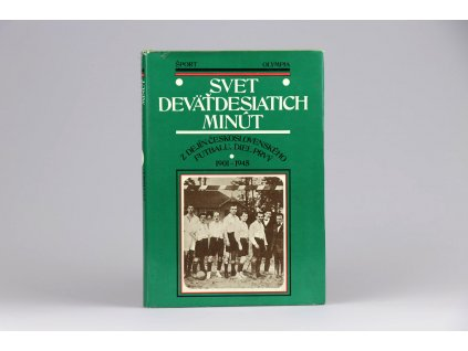 Svet deväťdesiatich minút: Z dejín československého futbalu, diel prvý 1901-1945 (1976)