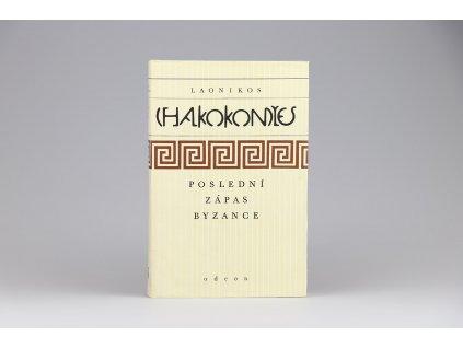 Laonikos Chalkokondyles - Poslední zápas Byzance (1988)
