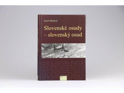 Jozef Markuš - Slovenské osudy - slovenský osud (2017)