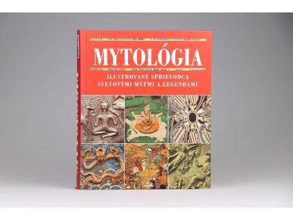 Mytológia: Ilustrovaný sprievodca svetovými mýtmi a legendami